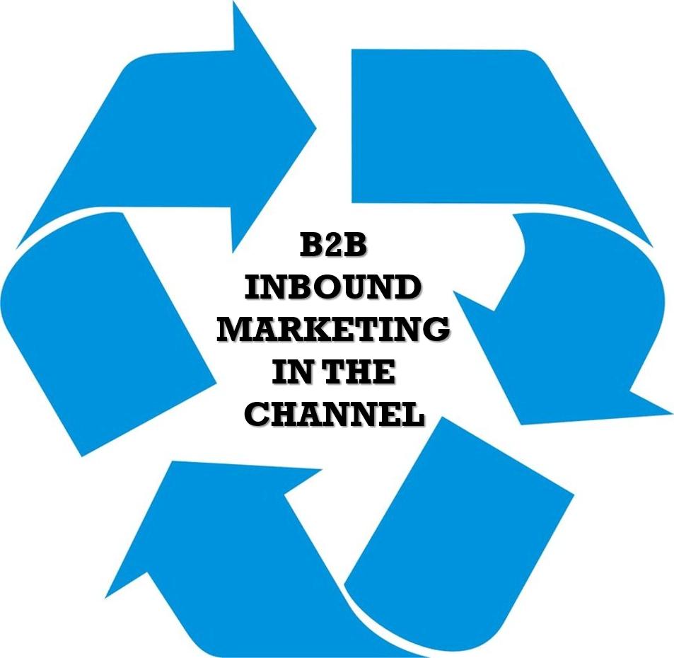 4 Tips for Better B2B Inbound Marketing Through Indirect Sales ...